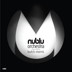 "NUBLU ORCHESTRA ""CONDUCTED BY BUTCH MORRIS"""